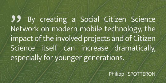 """""""By creating a Citizen Science Social Network on modern mobile technology.."""""""